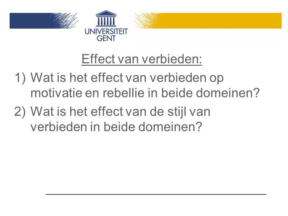 Effect van verbieden: Wat is het effect van verbieden op motivatie en rebellie in beide domeinen