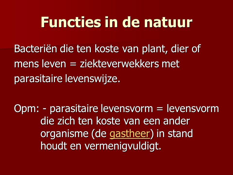 Functies in de natuur Bacteriën die ten koste van plant, dier of