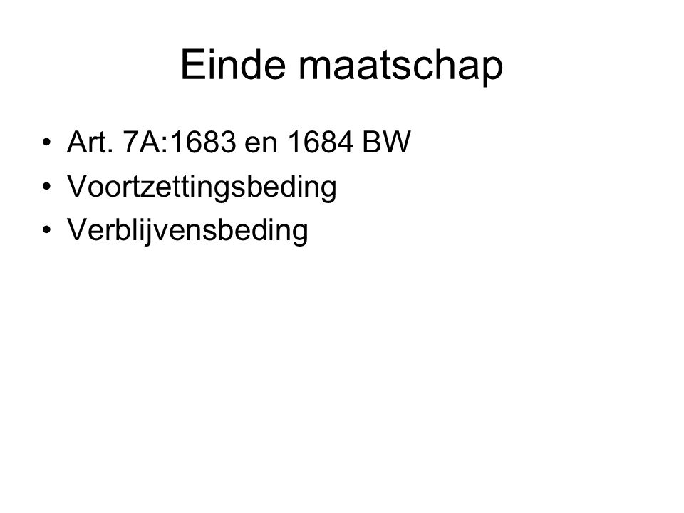 Einde maatschap Art. 7A:1683 en 1684 BW Voortzettingsbeding