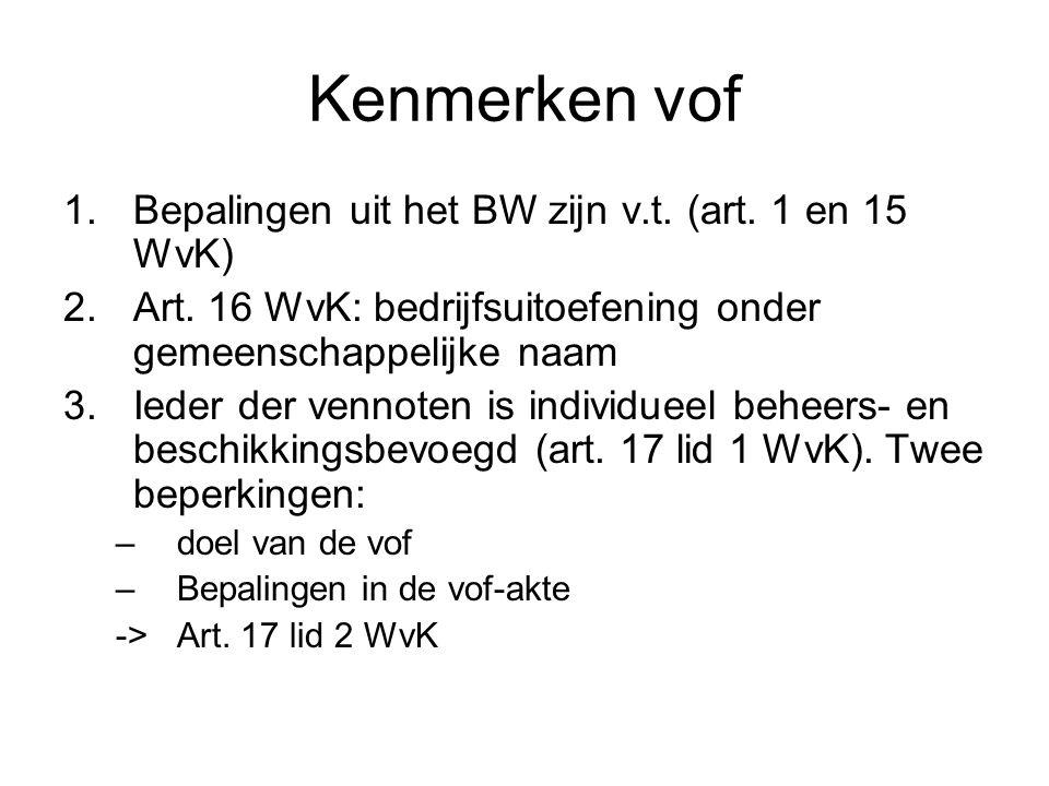 Kenmerken vof Bepalingen uit het BW zijn v.t. (art. 1 en 15 WvK)