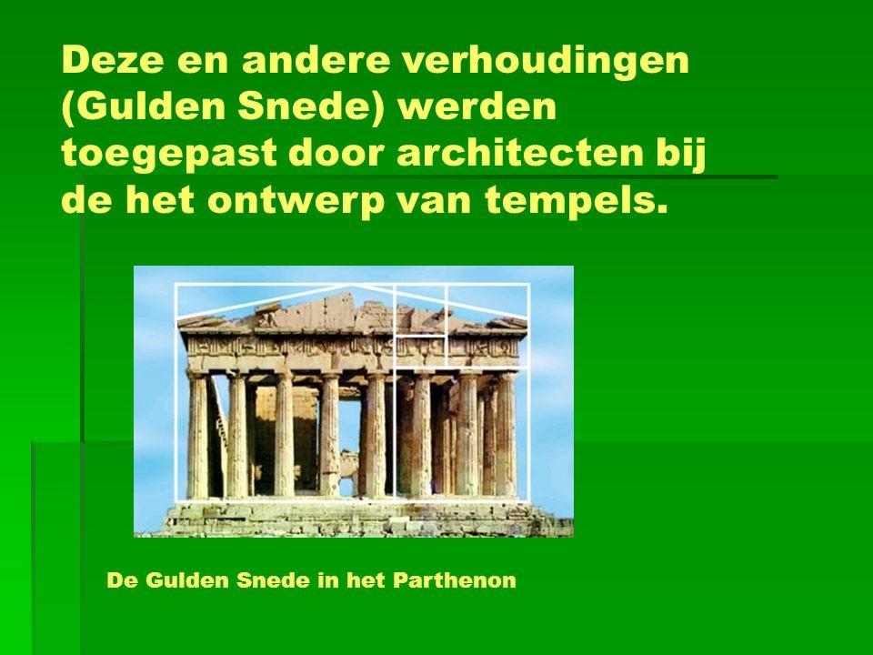 Deze en andere verhoudingen (Gulden Snede) werden toegepast door architecten bij de het ontwerp van tempels.