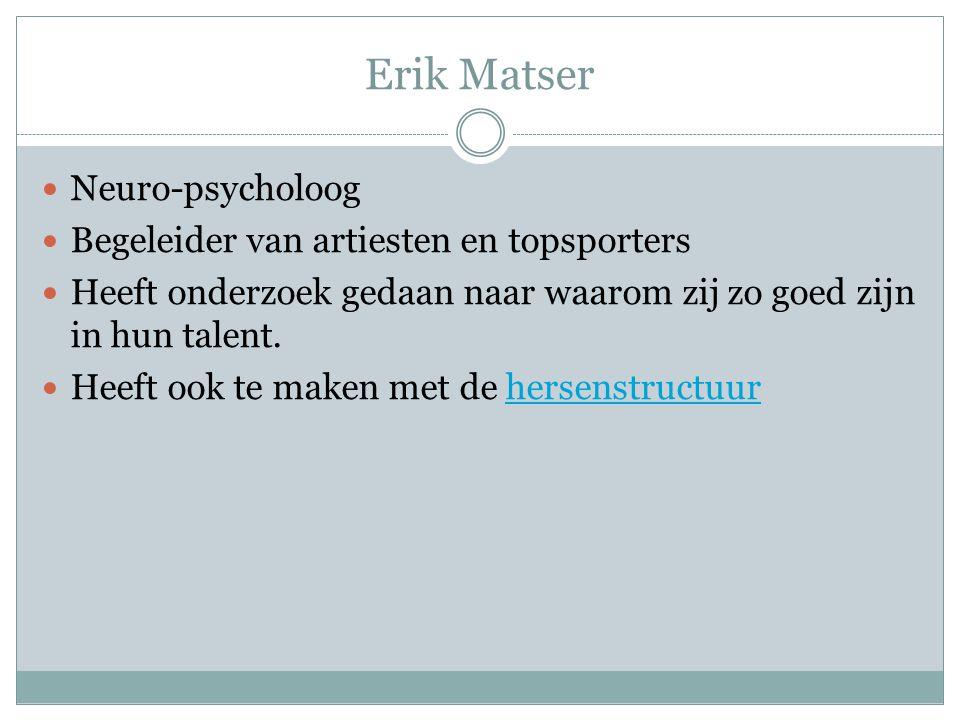 Erik Matser Neuro-psycholoog Begeleider van artiesten en topsporters