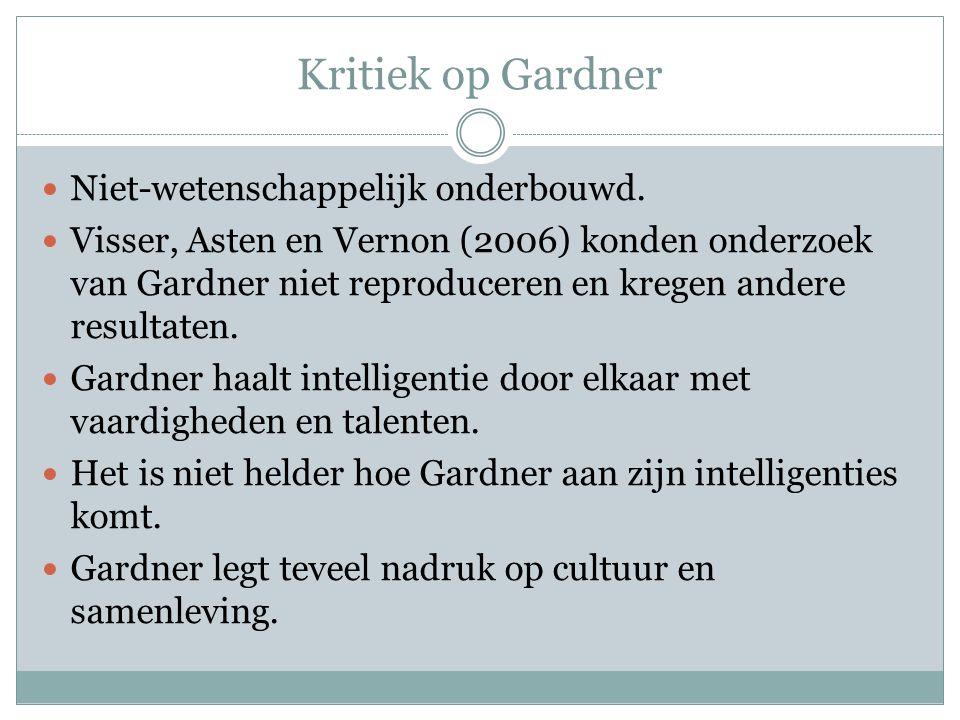 Kritiek op Gardner Niet-wetenschappelijk onderbouwd.