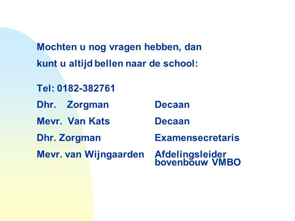 Mochten u nog vragen hebben, dan kunt u altijd bellen naar de school: Tel: 0182-382761 Dhr.