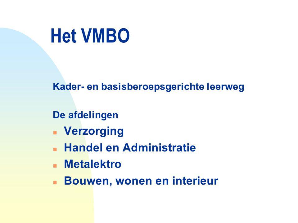 Het VMBO Verzorging Handel en Administratie Metalektro