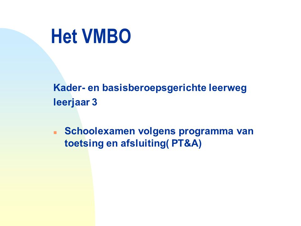Het VMBO Kader- en basisberoepsgerichte leerweg leerjaar 3