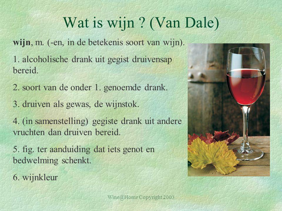 Wat is wijn (Van Dale) wijn, m. (-en, in de betekenis soort van wijn). 1. alcoholische drank uit gegist druivensap bereid.