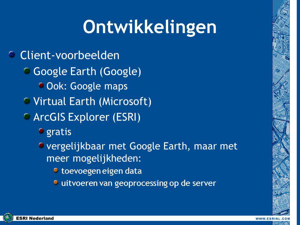 Ontwikkelingen Client-voorbeelden Google Earth (Google)