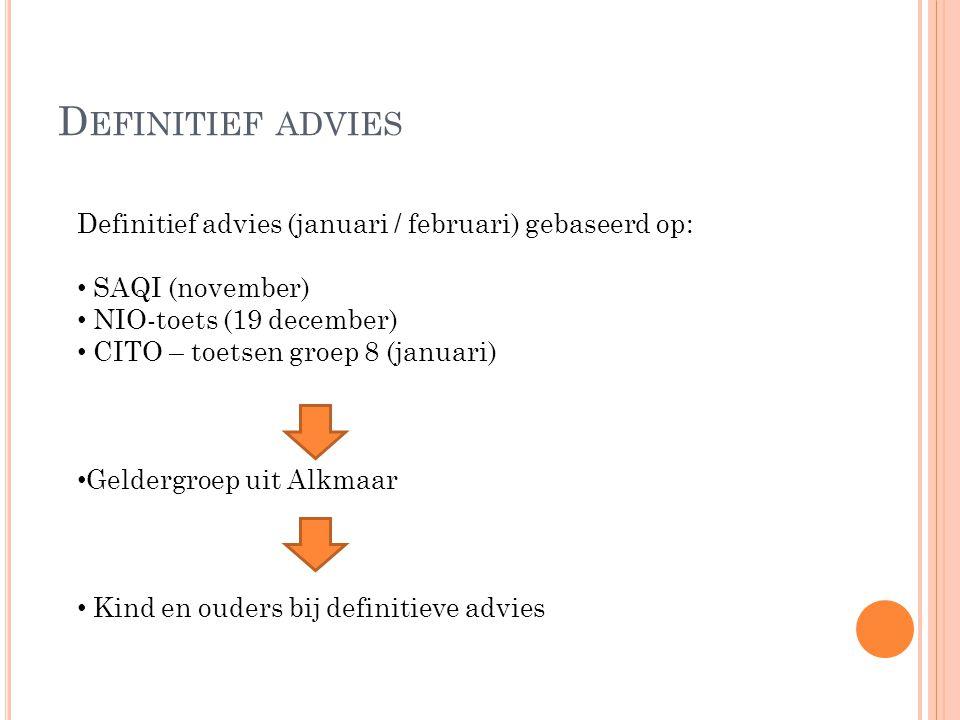 Definitief advies Definitief advies (januari / februari) gebaseerd op: