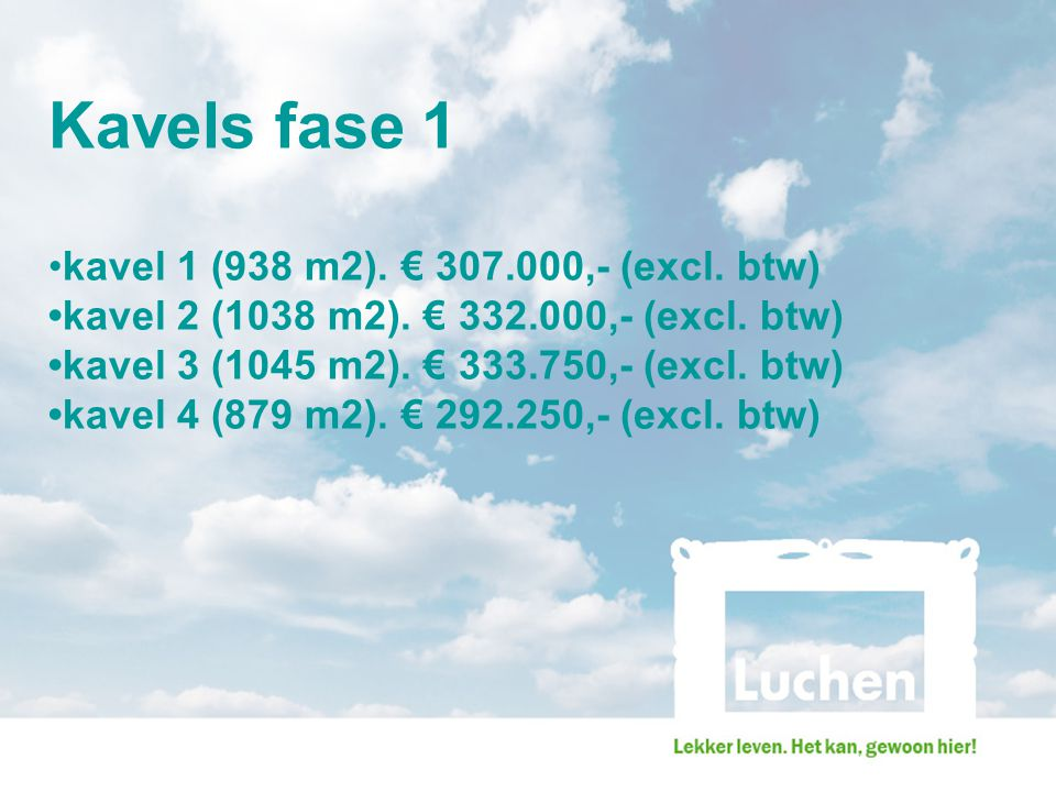 Kavels fase 1 kavel 1 (938 m2). € 307.000,- (excl. btw)
