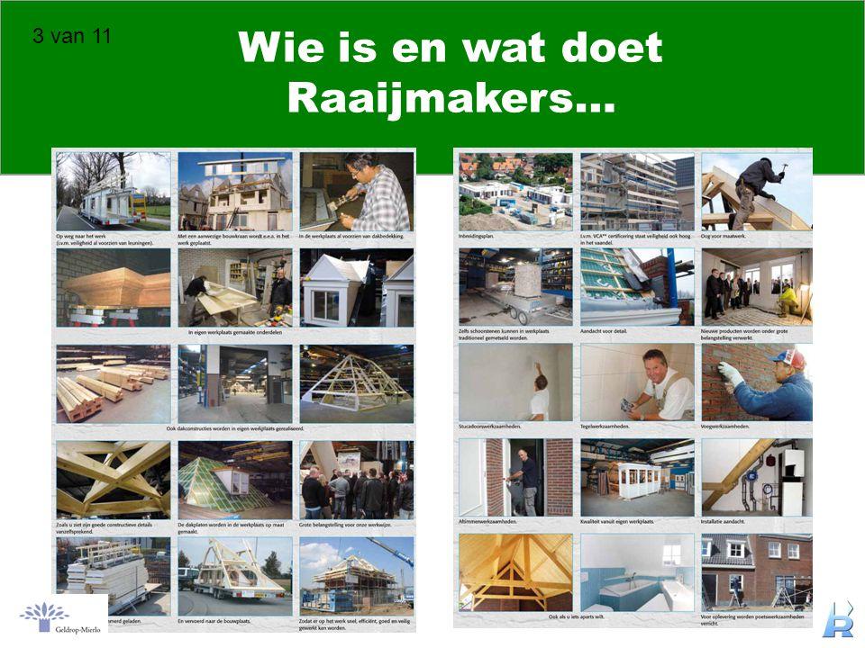 Wie is en wat doet Raaijmakers…