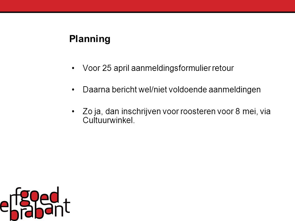 Planning Voor 25 april aanmeldingsformulier retour