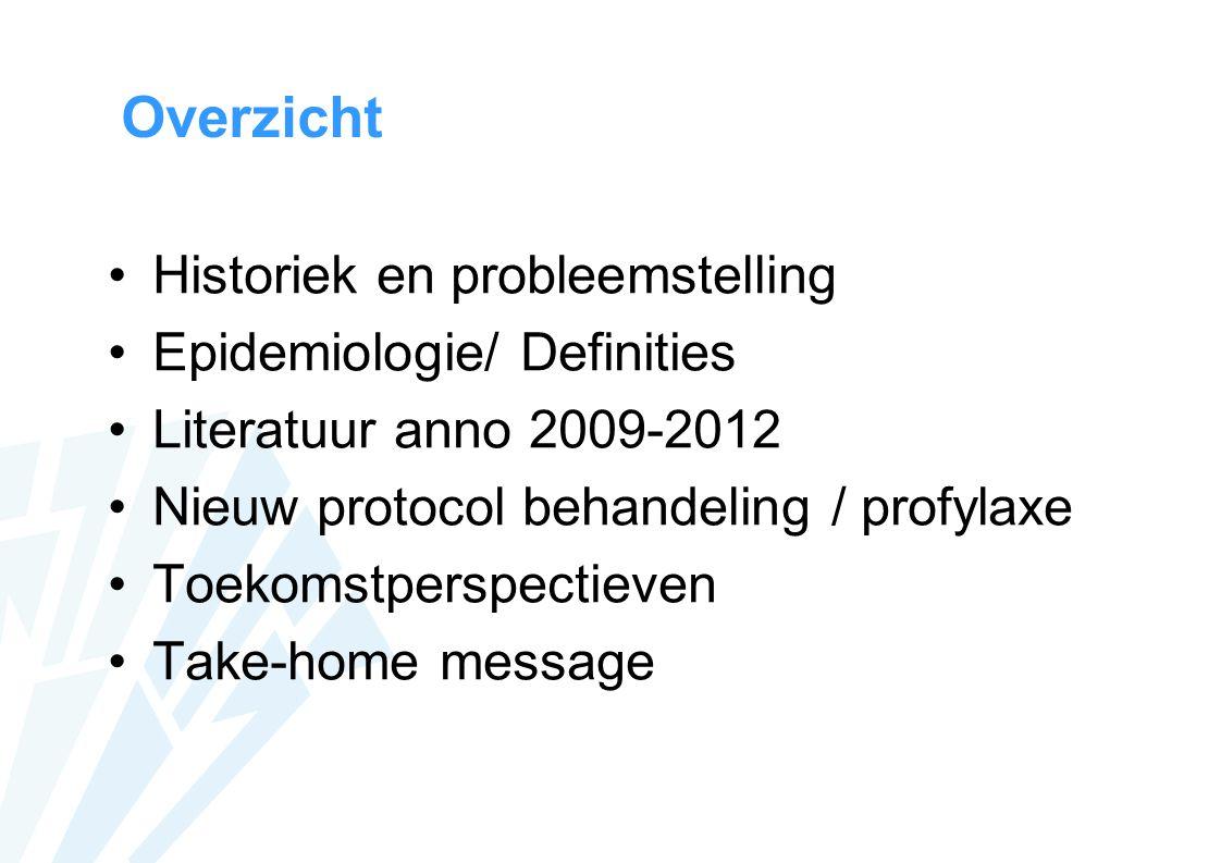 Overzicht Historiek en probleemstelling Epidemiologie/ Definities