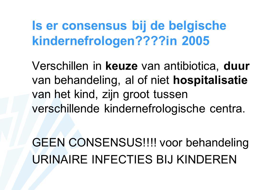 Is er consensus bij de belgische kindernefrologen in 2005