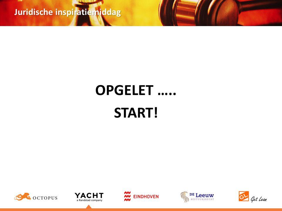 OPGELET ….. START!