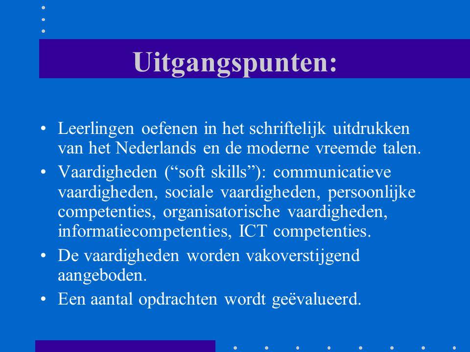 Uitgangspunten: Leerlingen oefenen in het schriftelijk uitdrukken van het Nederlands en de moderne vreemde talen.