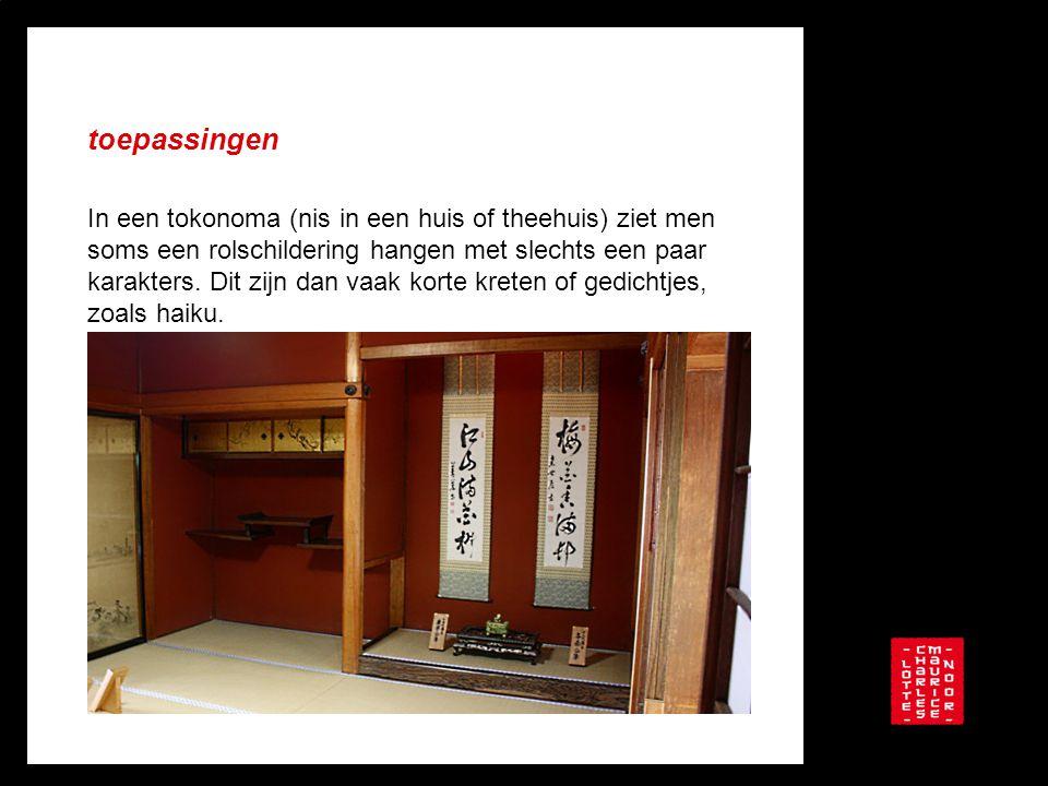 toepassingen In een tokonoma (nis in een huis of theehuis) ziet men
