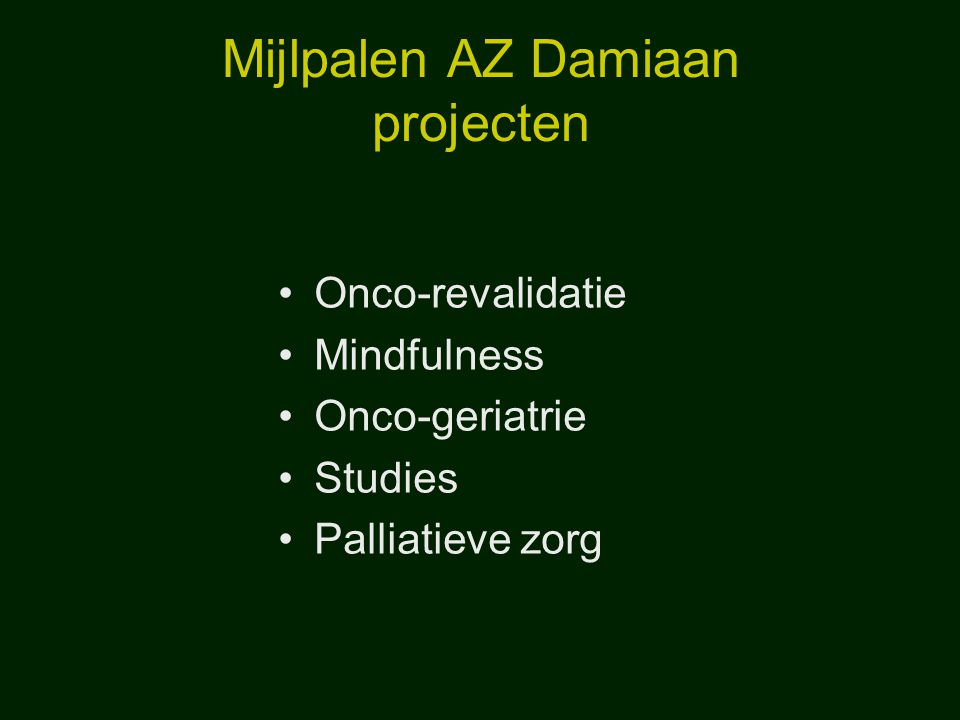 Mijlpalen AZ Damiaan projecten