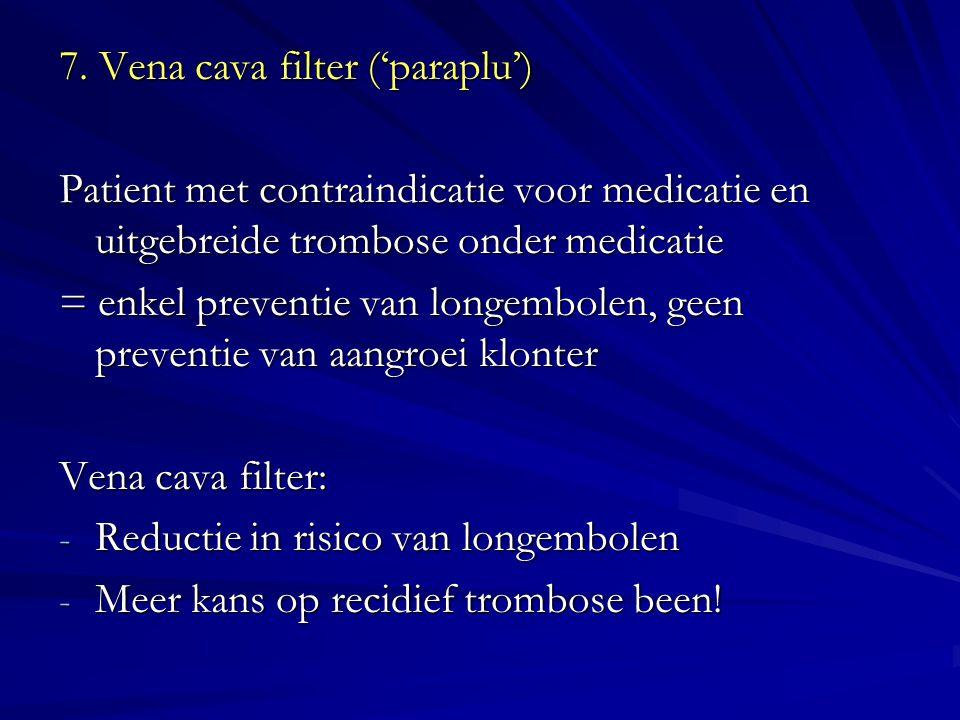 7. Vena cava filter ('paraplu')