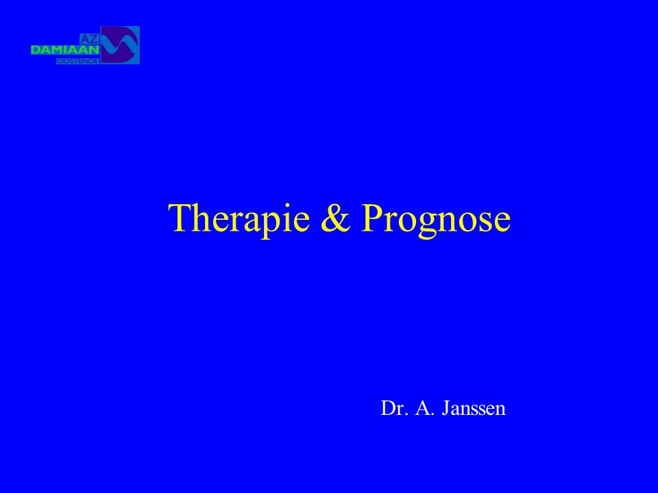 Therapie & Prognose Dr. A. Janssen
