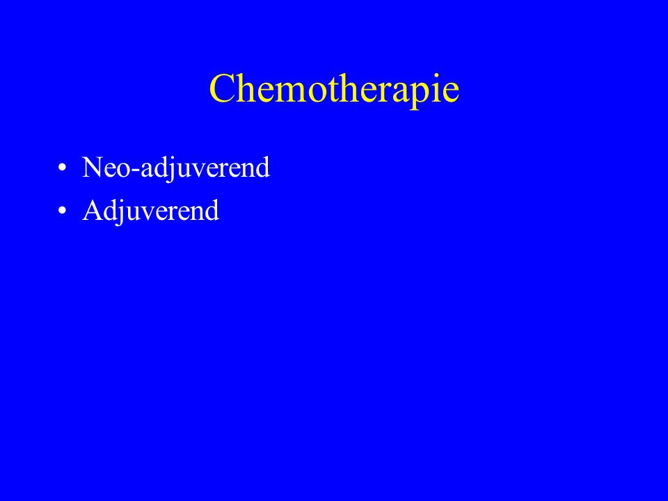 Chemotherapie Neo-adjuverend Adjuverend