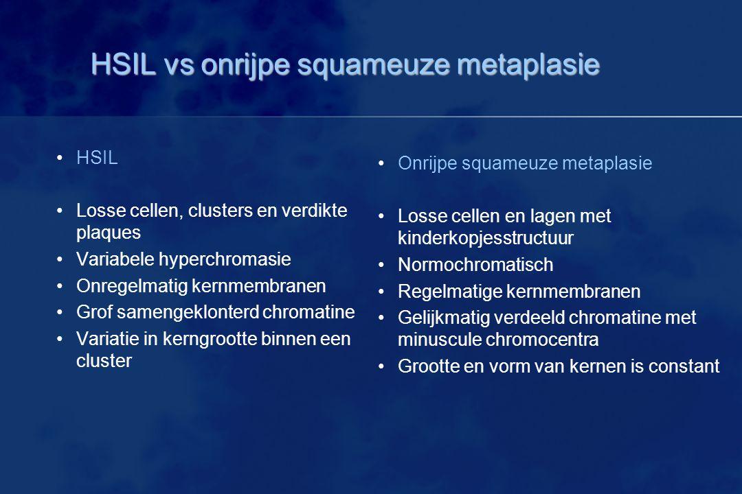 HSIL vs onrijpe squameuze metaplasie