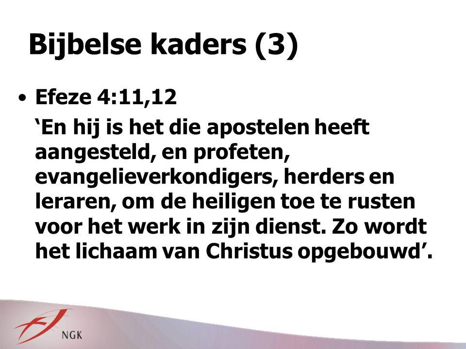 Bijbelse kaders (3) Efeze 4:11,12