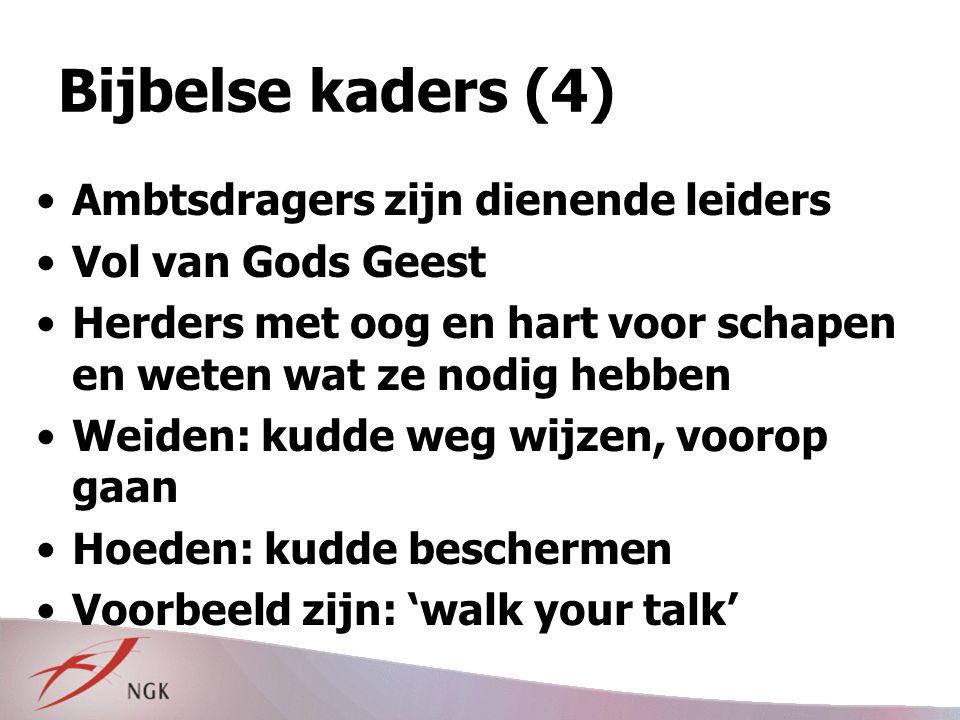 Bijbelse kaders (4) Ambtsdragers zijn dienende leiders
