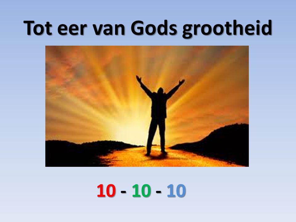 Tot eer van Gods grootheid