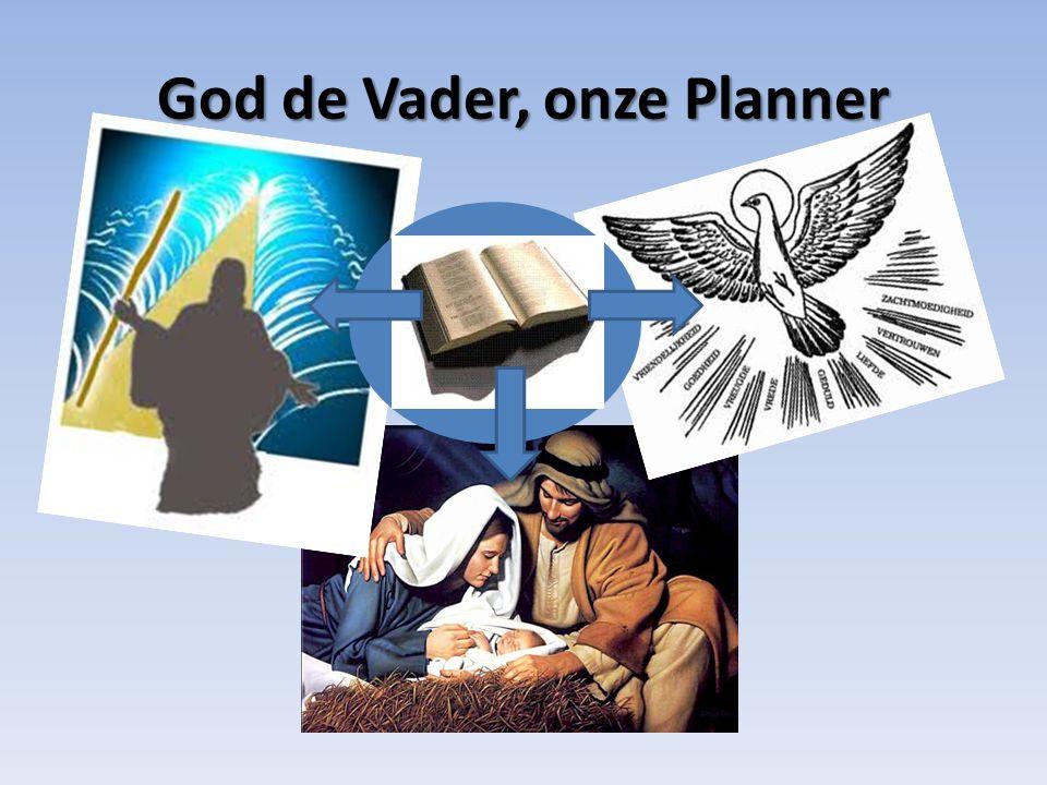 God de Vader, onze Planner