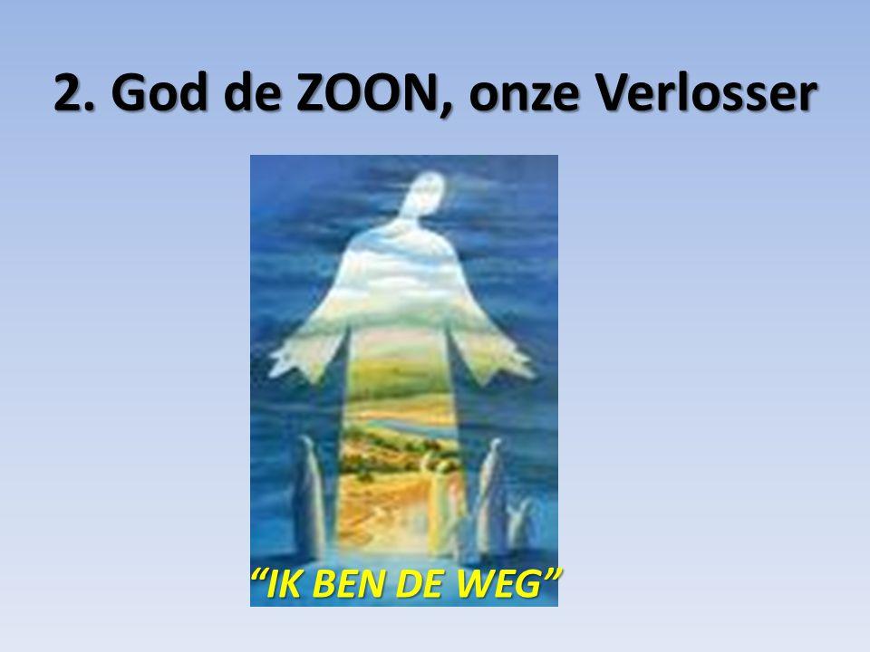 2. God de ZOON, onze Verlosser