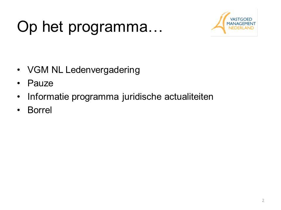 Op het programma… VGM NL Ledenvergadering Pauze