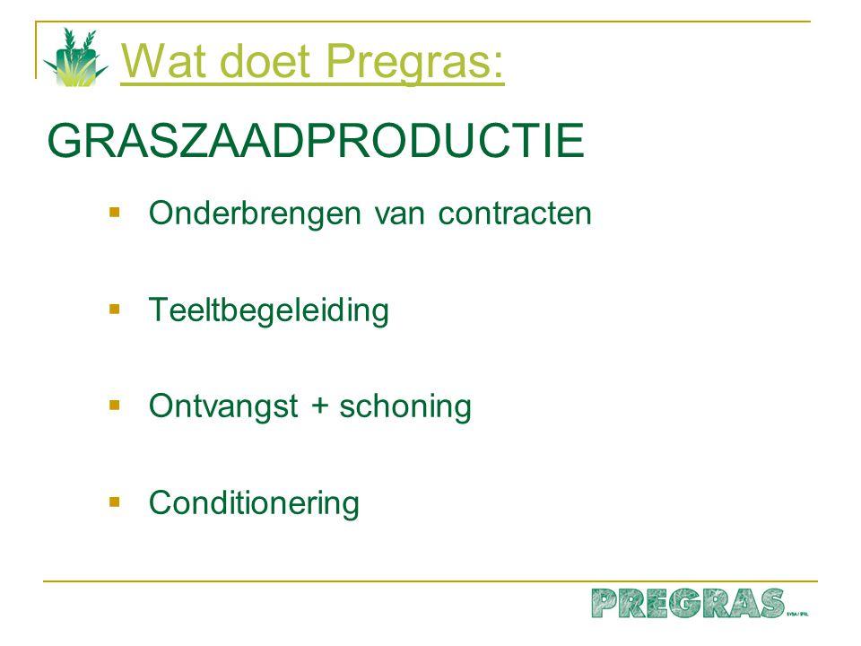Wat doet Pregras: GRASZAADPRODUCTIE Onderbrengen van contracten