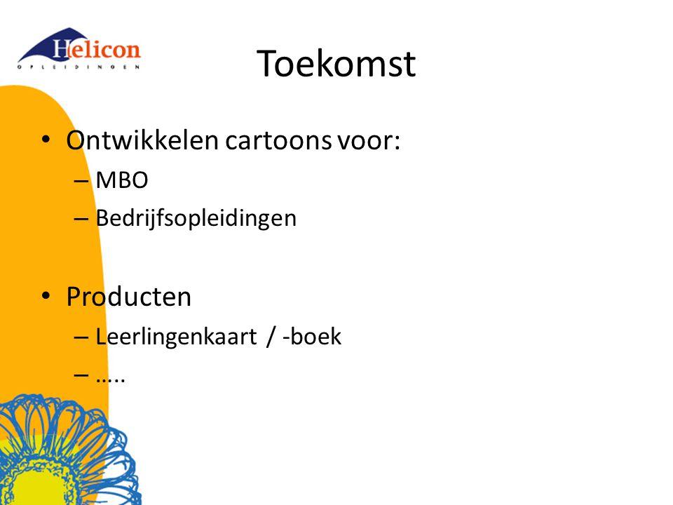 Toekomst Ontwikkelen cartoons voor: Producten MBO Bedrijfsopleidingen