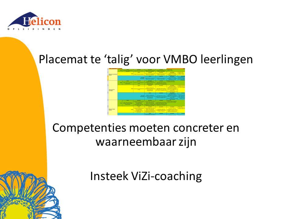 Placemat te 'talig' voor VMBO leerlingen Competenties moeten concreter en waarneembaar zijn Insteek ViZi-coaching