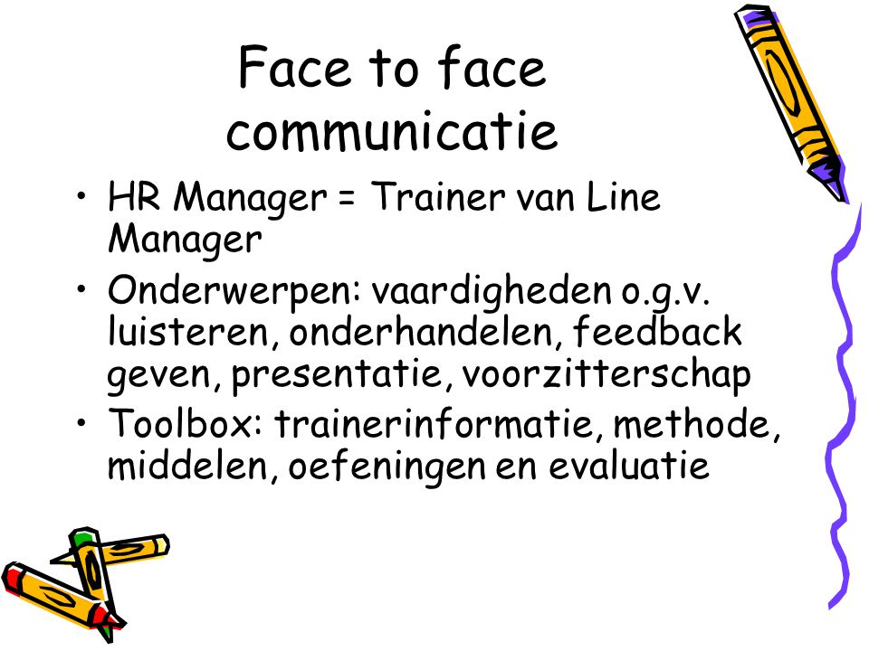 Face to face communicatie