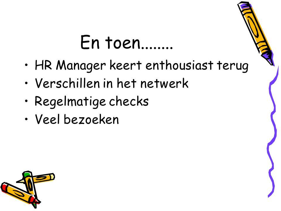 En toen........ HR Manager keert enthousiast terug