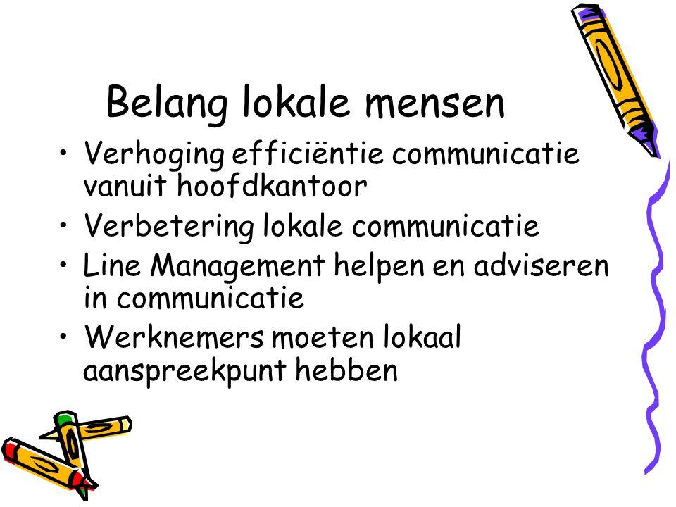 Belang lokale mensen Verhoging efficiëntie communicatie vanuit hoofdkantoor. Verbetering lokale communicatie.