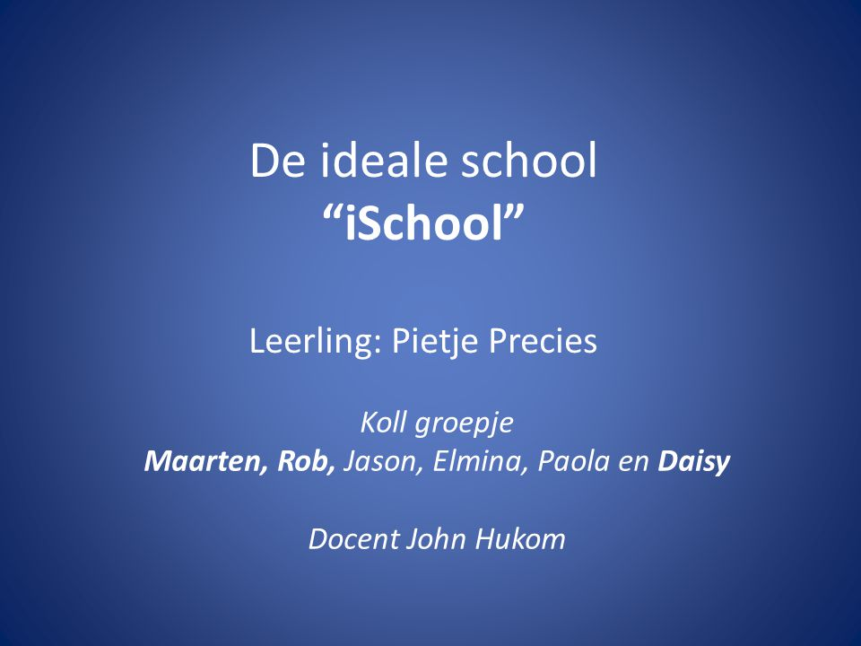 De ideale school iSchool Leerling: Pietje Precies