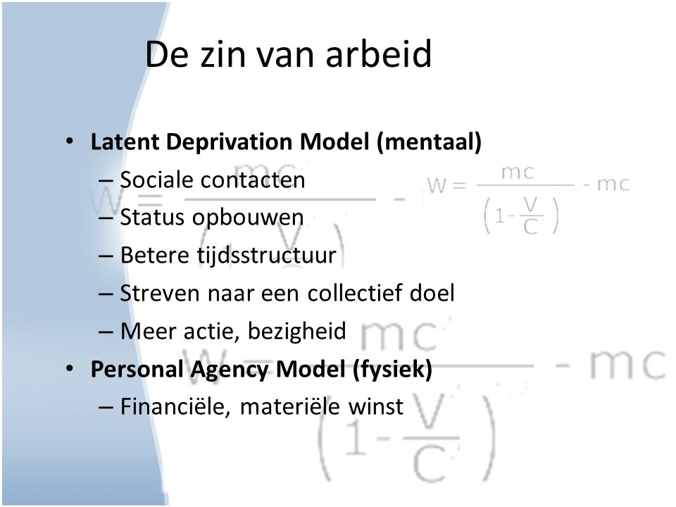 De zin van arbeid Latent Deprivation Model (mentaal) Sociale contacten