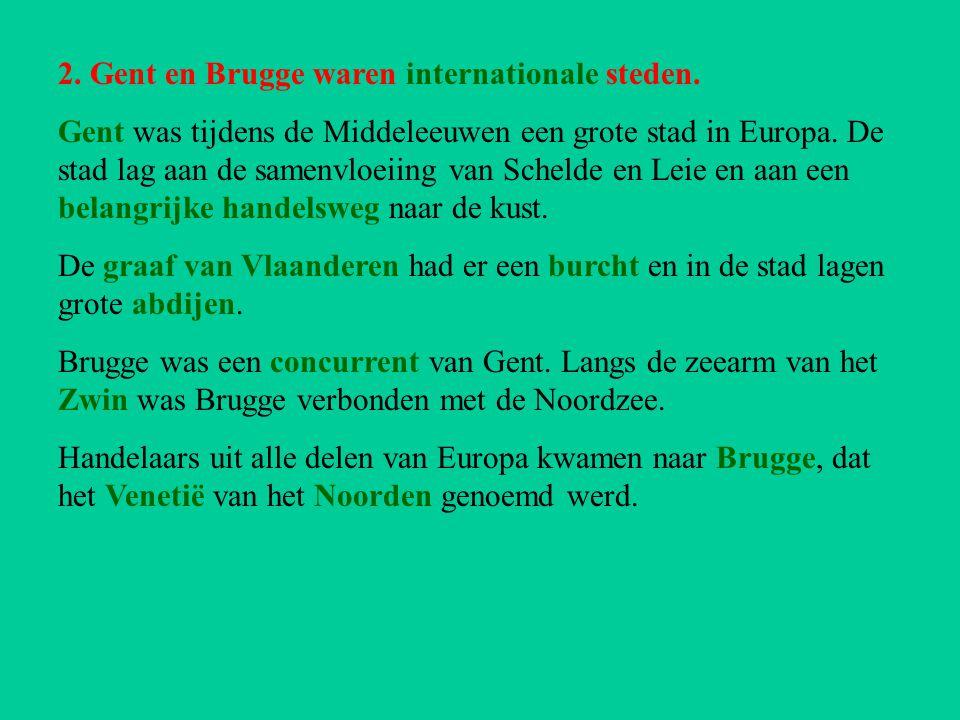 2. Gent en Brugge waren internationale steden.