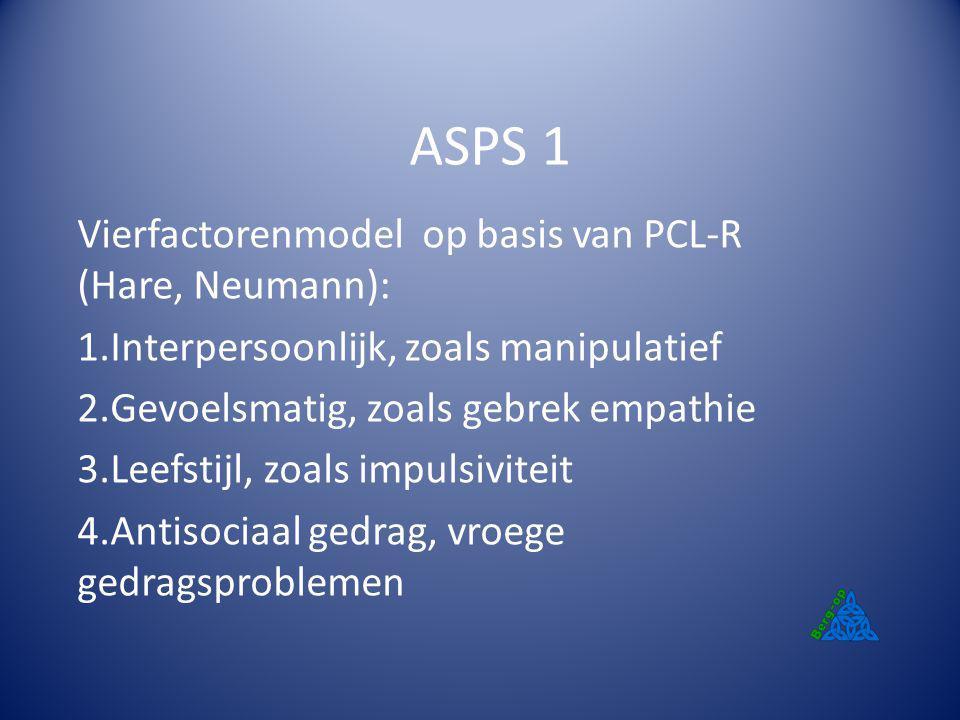 ASPS 1 Vierfactorenmodel op basis van PCL-R (Hare, Neumann):