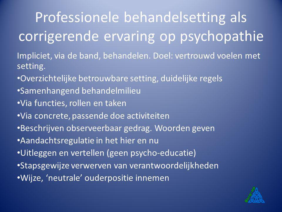 Professionele behandelsetting als corrigerende ervaring op psychopathie
