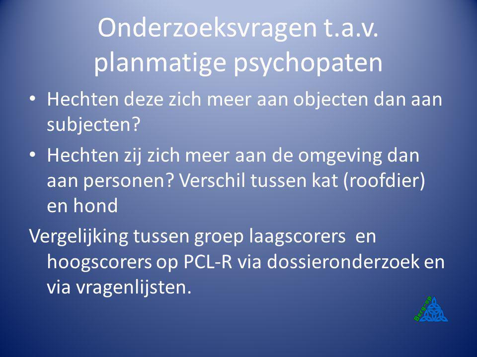 Onderzoeksvragen t.a.v. planmatige psychopaten