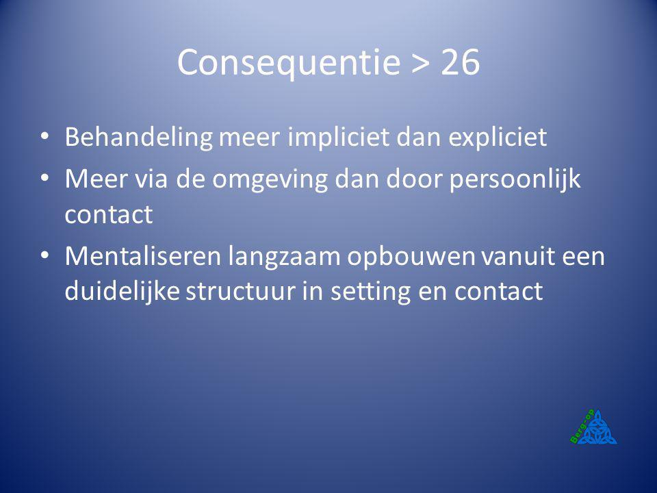 Consequentie > 26 Behandeling meer impliciet dan expliciet