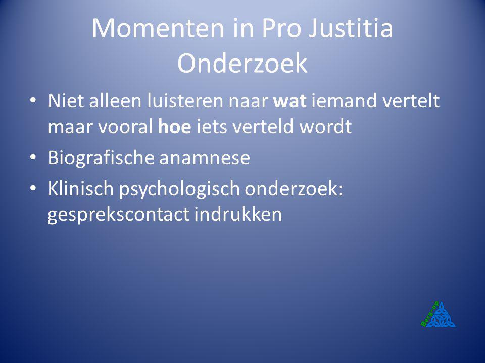 Momenten in Pro Justitia Onderzoek