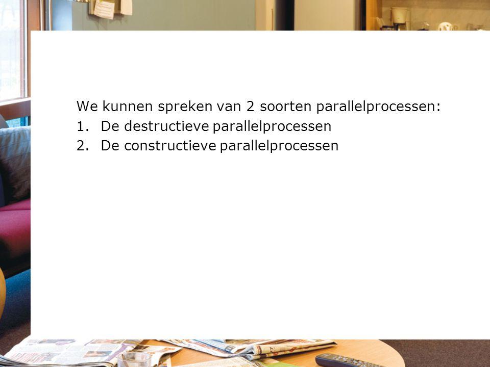 We kunnen spreken van 2 soorten parallelprocessen: