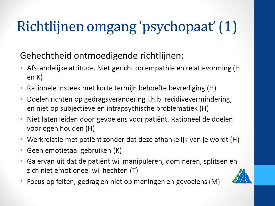 Richtlijnen omgang 'psychopaat' (1)