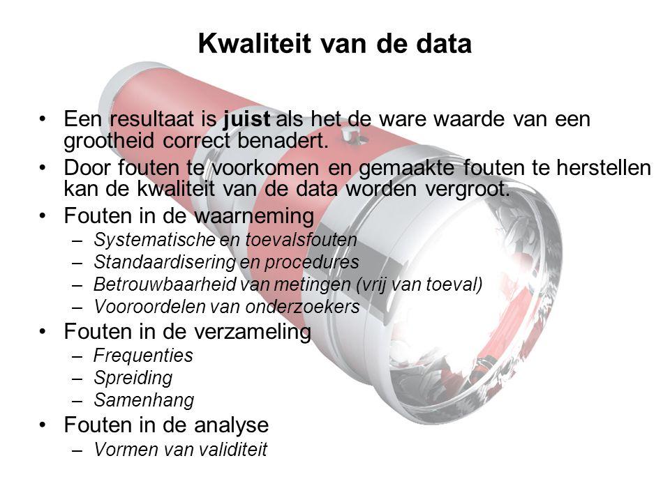 Kwaliteit van de data Een resultaat is juist als het de ware waarde van een grootheid correct benadert.
