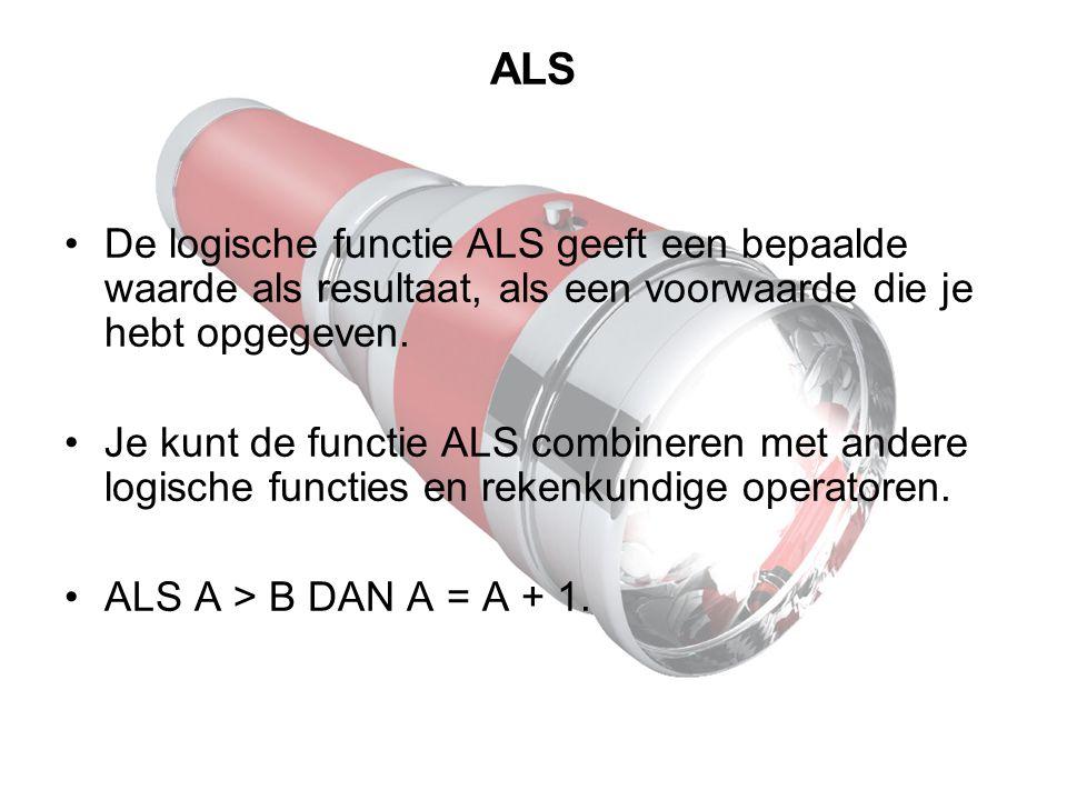 ALS De logische functie ALS geeft een bepaalde waarde als resultaat, als een voorwaarde die je hebt opgegeven.